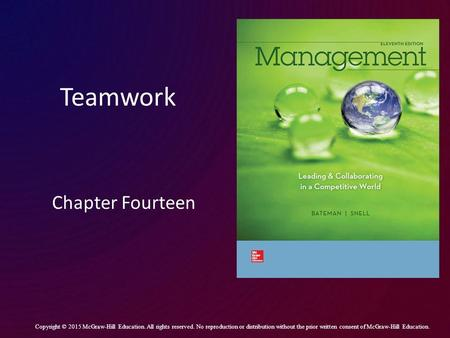 Teamwork Chapter Fourteen Copyright © 2015 McGraw-Hill Education. All rights reserved. No reproduction or distribution without the prior written consent.