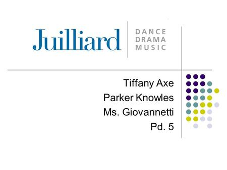 Tiffany Axe Parker Knowles Ms. Giovannetti Pd. 5.