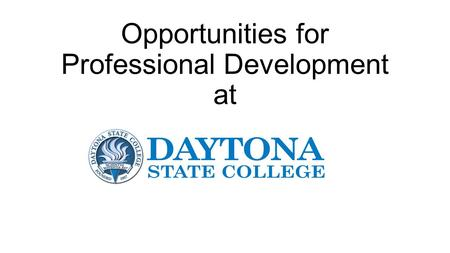 Opportunities for Professional Development at. What, When and How? Instructor Led Classes – Open Enrollment Professional Development Department Self-Directed.