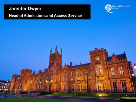 Jennifer Dwyer Head of Admissions and Access Service.