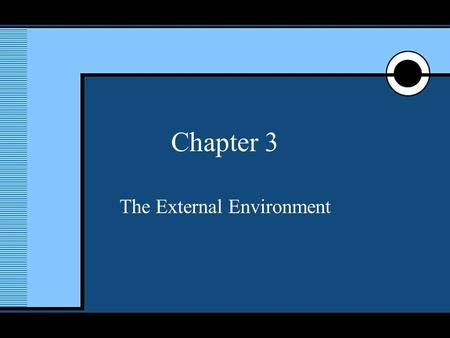 McGraw-Hill/Irwin © 2005 The McGraw-Hill Companies, Inc., All Rights Reserved. 1 Chapter 3 The External Environment.