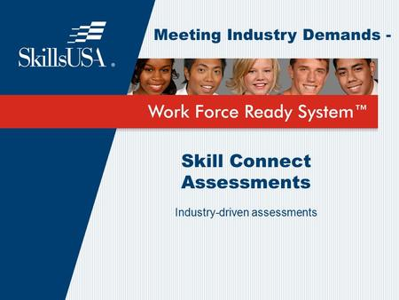 Skill Connect Assessments Industry-driven assessments Meeting Industry Demands -