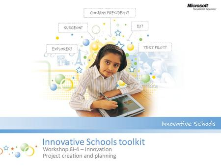 Innovative Schools toolkit Workshop 6i-4 – Innovation Project creation and planning.
