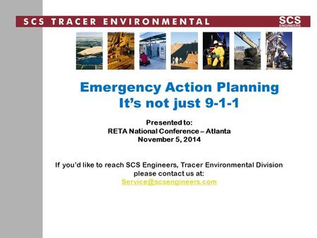 Presented to: RETA National Conference – Atlanta November 5, 2014 If you'd like to reach SCS Engineers, Tracer Environmental Division please contact us.