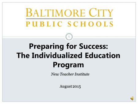 Preparing for Success: The Individualized Education Program August 2015 New Teacher Institute 1.