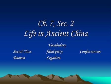 Ch. 7, Sec. 2 Life in Ancient China