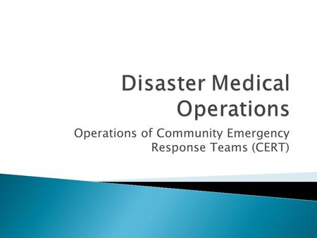 Operations of Community Emergency Response Teams (CERT)
