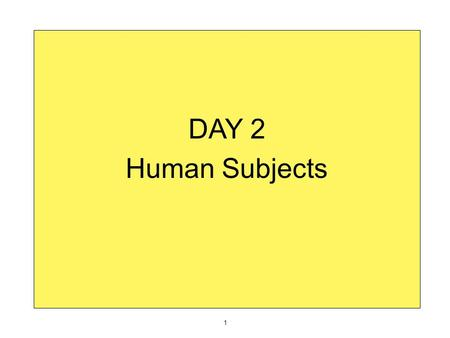 DAY 2 Human Subjects 1. EPI CHALLENGE Proposal Form 5. Informed Consent Script Write the informed consent script that you will read aloud to potential.