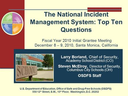 The National Incident Management System: Top Ten Questions Fiscal Year 2010 Initial Grantee Meeting December 8 – 9, 2010, Santa Monica, California U.S.