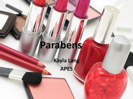 Parabens Kayla Lang APES. Parabens Parabens are any group of compounds used as preservatives in pharmaceutical, cosmetics, and in the food industry. But.