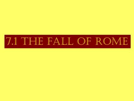 7.1 The Fall <strong>of</strong> Rome. Contributions <strong>of</strong> the Roman EmpireLAW Rule <strong>of</strong> law; Many modern legal systems are based on Roman laws; equal justice under the lawRELIGION.