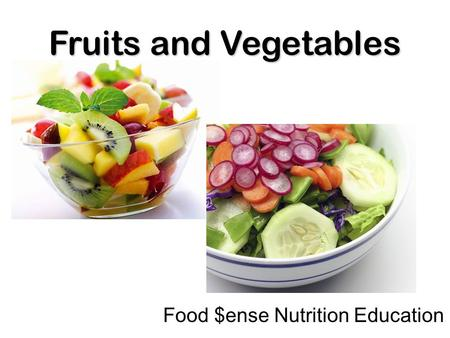 Fruits and Vegetables Food $ense Nutrition Education.