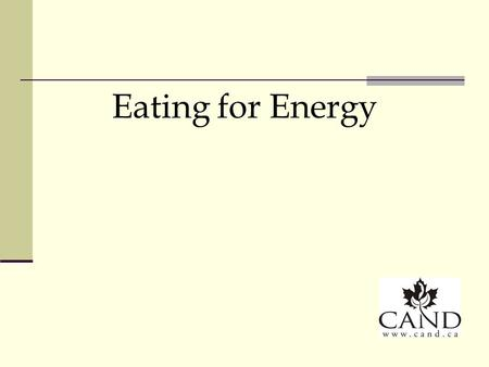 Eating for Energy. The Purpose of Food Building blocks for healing, repairing, regenerating, developing new tissues & cells Fuel for every organ system.