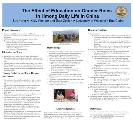 The Effect of Education on Gender Roles in Hmong Daily Life in China See Yang  Kelly Wonder and Ezra Zeitler  University of Wisconsin Eau Claire Project.