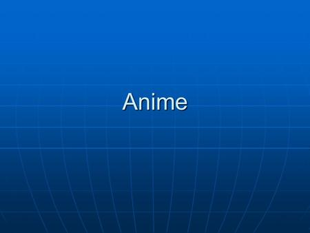 Anime. Anime's popularity in the US Anime Expo drew huge crowds: 9,700 in 2001 to 40,000 in 2006. Since then, slower growth has been evident: by 2011,