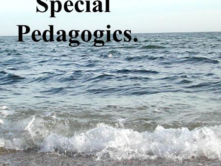 Special Pedagogics. Special education is the education of students with special needs in a way that addresses the students' individual differences.