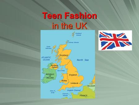 Teen Fashion in the UK. Fashion. General Information. Depending on their attitude towards clothes and fashion, people can be divided in three groups: