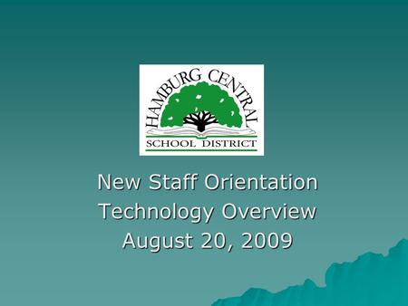 New Staff Orientation Technology Overview August 20, 2009.