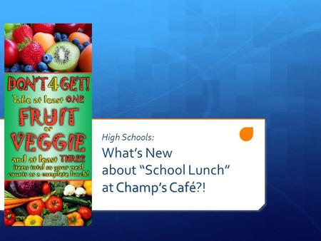 "Champ's Café High Schools: What's New about ""School Lunch"" at Champ's Café?!"