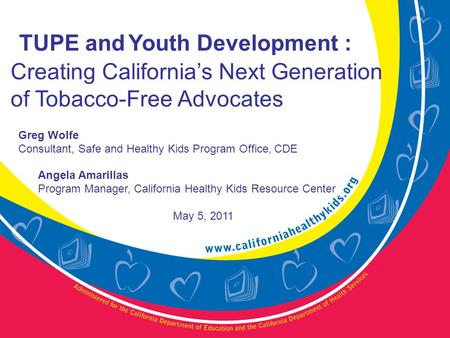 Greg Wolfe Consultant, Safe and Healthy Kids Program Office, CDE