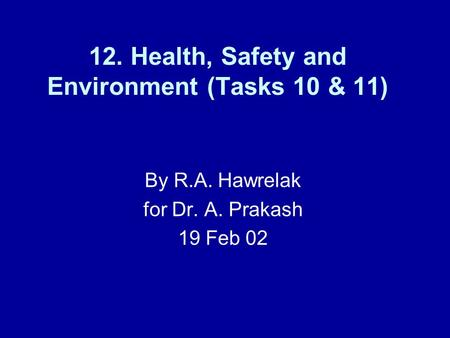 12. Health, Safety and Environment (Tasks 10 & 11)