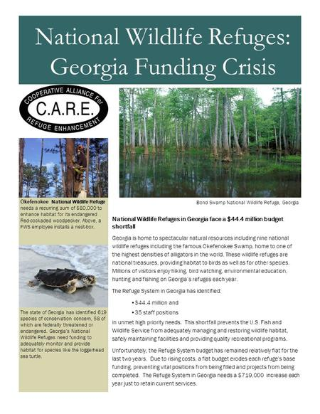 National Wildlife Refuges in Georgia face a $44.4 million budget shortfall Georgia is home to spectacular natural resources including nine national wildlife.