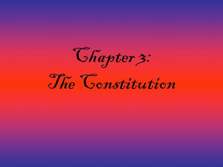 Chapter 3: The Constitution. What's in it Preamble- purpose of gov't Article I- Legislative Article II- Executive Article III- Judicial Article IV- relations.