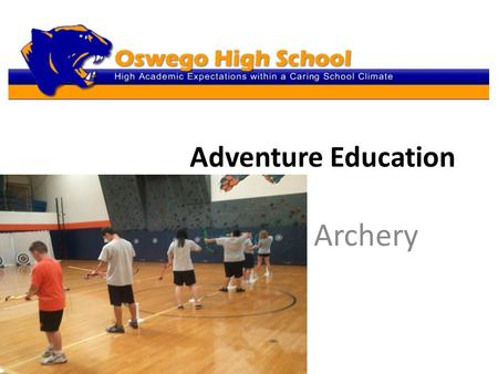 Adventure Education Archery. A Brief History Archery is one of the oldest sports that are still being practiced today. The bow and arrow can be traced.