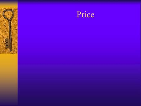 Price. Prices as Signals  Signals- a sign to help in making a decision.