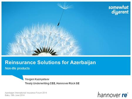  Hannover Re in Azerbaijan  Proportional vs. non-proportional  CAT XL Treaty  Multi-line combined per Risk / per Event XL Treaty Reinsurance Solutions.