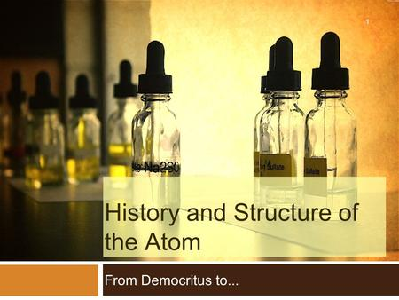 History and Structure of the Atom