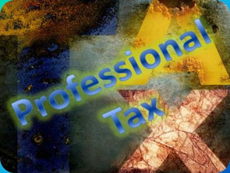 What is Professional Tax? Professional tax is levied by state government on the income earned by the way of profession, trade, calling or employment.