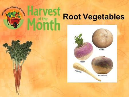 Root Vegetables. Be good listeners. Your teacher may have you complete a Thinking Map®.