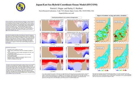 Japan/East Sea Hybrid Coordinate Ocean Model (HYCOM) Patrick J. Hogan and Harley E. Hurlburt Naval Research Laboratory, Code 7323, Stennis Space Center,