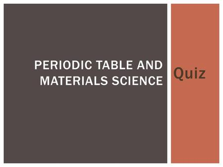 Periodic Table and Materials Science