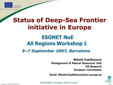 ENVIRONMENT (including Climate Change) W Cieślikiewicz – ESONET NoE, Barcelona 2007 Slide 1 ESONET NoE All Regions Workshop 1 Witold Cieslikiewicz 'Management.