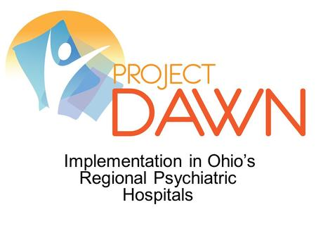 Implementation in Ohio's Regional Psychiatric Hospitals.