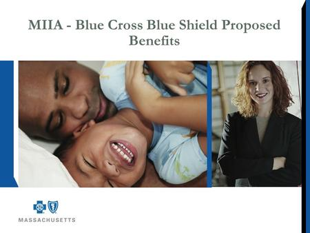 MIIA - Blue Cross Blue Shield Proposed Benefits. Plan Offerings HMO Blue New England (HMO) Blue Care Elect Preferred (PPO)
