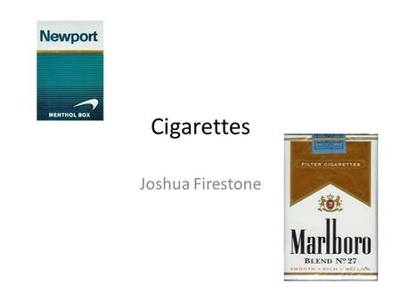 Cigarettes Joshua Firestone. Who Smokes? By Gender 21.5% of adult men 17.3% of adult women By Age 20.1% of adults aged 18–24 years 22.0% of adults aged.