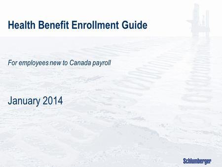 Health Benefit Enrollment Guide For employees new to Canada payroll January 2014.