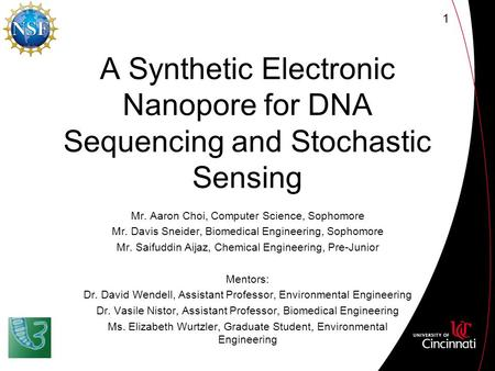 A Synthetic Electronic Nanopore for DNA Sequencing and Stochastic Sensing Mr. Aaron Choi, Computer Science, Sophomore Mr. Davis Sneider, Biomedical Engineering,