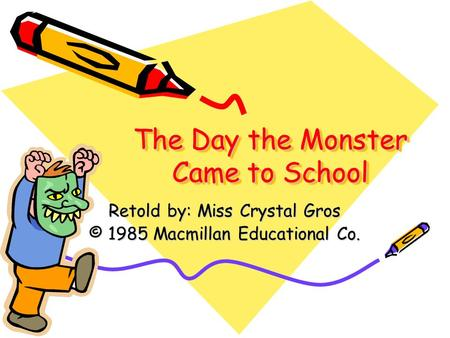 The Day the Monster Came to School