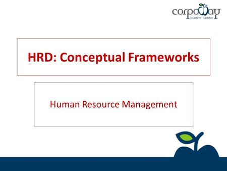 HRD: Conceptual Frameworks Human Resource Management.