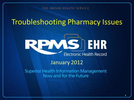 January 2012 Troubleshooting Pharmacy Issues 1. Session Content This presentation shows some common issues that may happen with EHR and Pharmacy. It is.