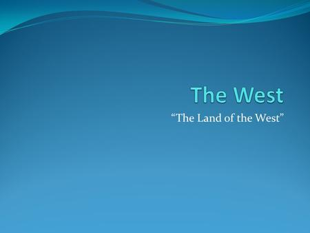 """The Land of the West"". Lesson 1: A Land of Mountains Main Idea: The land of the West includes many mountains. Places: Rocky Mountains, Continental Divide,"