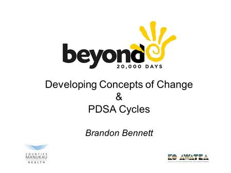 Developing Concepts of Change & PDSA Cycles Brandon Bennett.