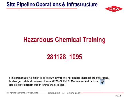 Site Pipeline Operations & Infrastructure Page 1 Hazardous Chemical Training 281128_1095 Site Pipeline Operations & Infrastructure If this presentation.