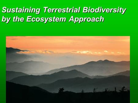 Sustaining Terrestrial Biodiversity by the Ecosystem Approach
