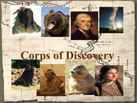 Corps of Discovery. New Orleans By the early 1800s the United States stretched from the Atlantic Ocean to the Mississippi River. With overland transportation.