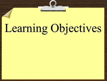 Learning Objectives. Objectives Objectives: By the conclusion to this session each participant should be able to… Differentiate between a goal and objectives.